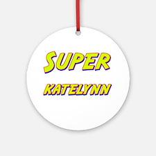 Super katelynn Ornament (Round)