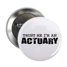 """Trust Me I'm an Actuary 2.25"""" Button"""