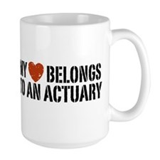 My Heart Belongs to an Actuary Mug