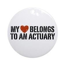 My Heart Belongs to an Actuary Ornament (Round)