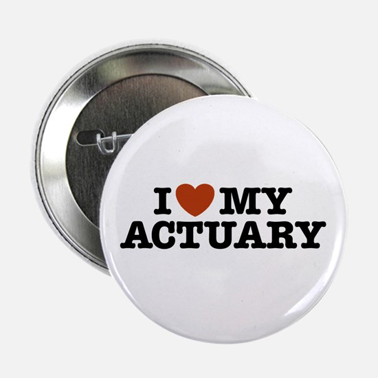 "I Love My Actuary 2.25"" Button"