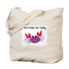 Purple Don't Make Me Crabby Tote Bag