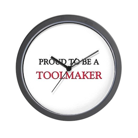 Proud to be a Toolmaker Wall Clock
