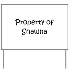 Unique Shawna name Yard Sign