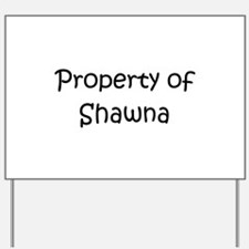 Unique Name shawna Yard Sign