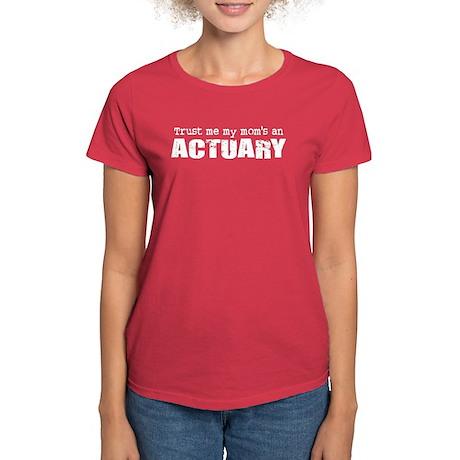 Trust Me My Mom's an Actuary Women's Dark T-Shirt