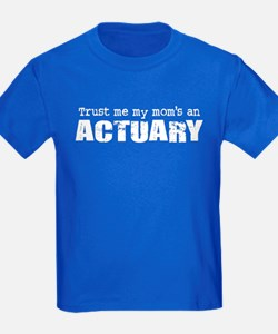 Trust Me My Mom's an Actuary T