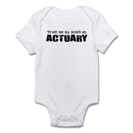 Trust Me My Mom's an Actuary Infant Bodysuit