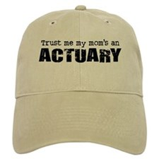 Trust Me My Mom's an Actuary Baseball Cap