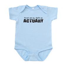 Trust Me My Dad's an Actuary Infant Bodysuit