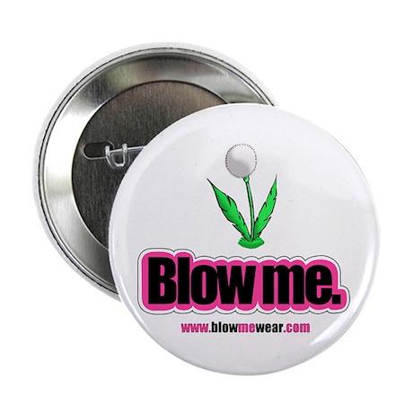 """Blow me."" Button (dandy-puff)"