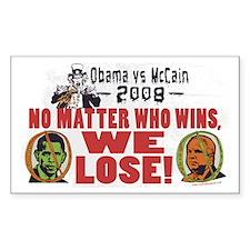 Obama vs McCain We Lose Rectangle Decal