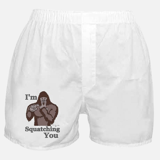 I'm Squatching You Boxer Shorts