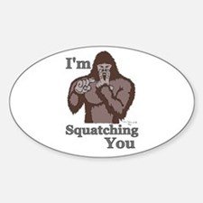 I'm Squatching You Oval Decal