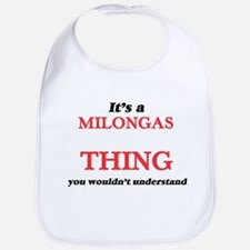 It's a Milongas thing, you wouldn&#39 Baby Bib