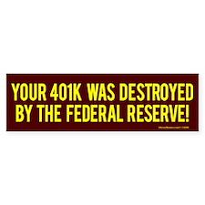 Your 401k & the Fed Bumper Bumper Sticker
