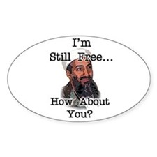 Osama is still free...are you Oval Decal