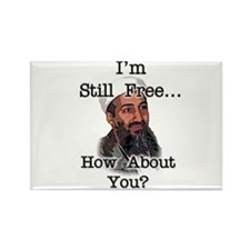 Osama is still free...are you Rectangle Magnet