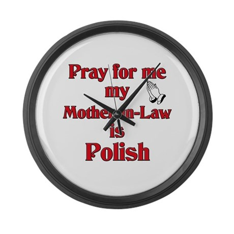 Pray for me my mother-in-law is Polish Large Wall