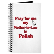 Pray for me my mother-in-law is Polish Journal