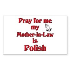 Pray for me my mother-in-law is Polish Decal