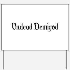 Undead Demigod Yard Sign