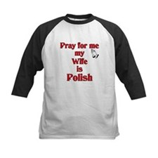 Pray for me my wife is Polish Tee