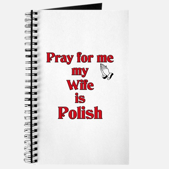 Pray for me my wife is Polish Journal