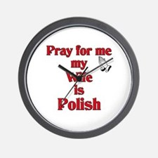 Pray for me my wife is Polish Wall Clock
