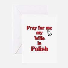 Pray for me my wife is Polish Greeting Cards (Pk o