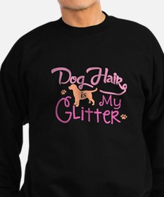 Dog Hair Is My Glitter T Shirt Sweatshirt