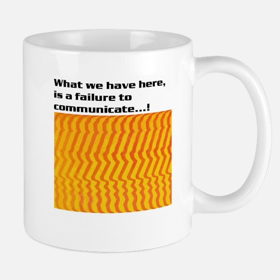 What we have here is a failur Mug