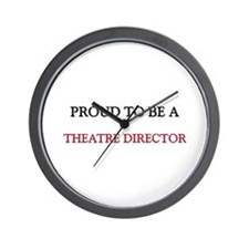 Proud to be a Theatre Director Wall Clock