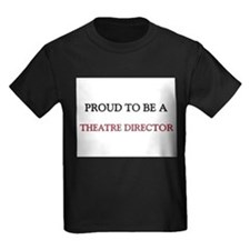 Proud to be a Theatre Director T
