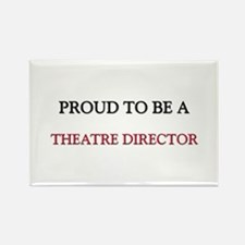 Proud to be a Theatre Director Rectangle Magnet