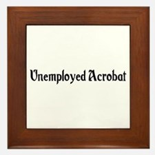 Unemployed Acrobat Framed Tile