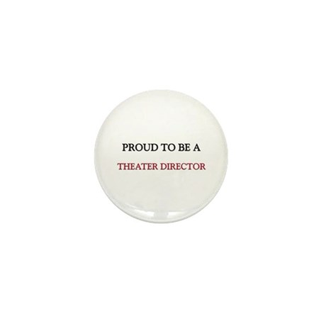 Proud to be a Theater Director Mini Button (10 pac