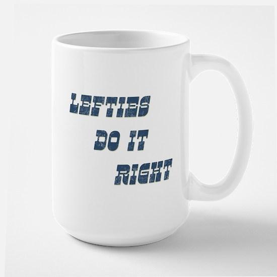 Lefties do it Right Large Mug