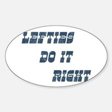 Lefties do it Right Oval Decal