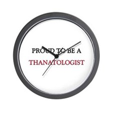 Proud to be a Thanatologist Wall Clock