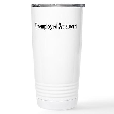Unemployed Aristocrat Stainless Steel Travel Mug