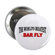 """""""The World's Greatest Bar Fly"""" 2.25"""" Button (10 pa"""