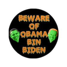 """Beware of Obama Bin Biden 3.5"""" Button (100 pa"""
