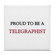 Proud to be a Telegraphist Tile Coaster