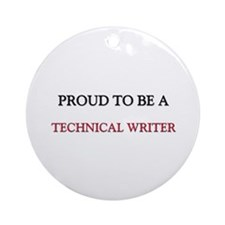 Proud to be a Technical Writer Ornament (Round)