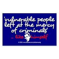 Criminals... like Bush Rectangle Decal