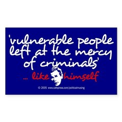 Criminals... like Bush Rectangle Decal