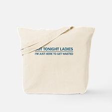 Not Tonight Ladies Tote Bag