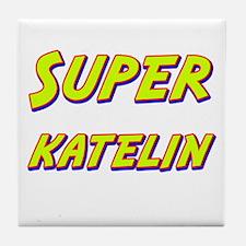 Super katelin Tile Coaster