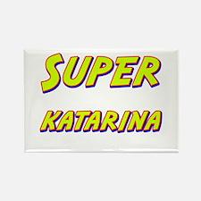 Super katarina Rectangle Magnet